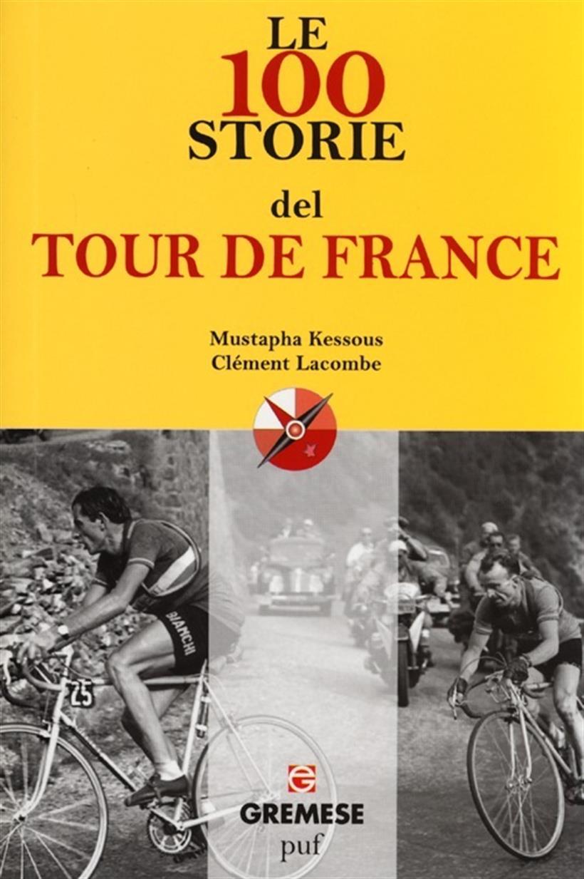 Le 100 Storie Del Tour De France