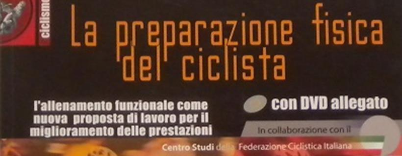 La Preparazione Fisica Del Ciclista Con Dvd